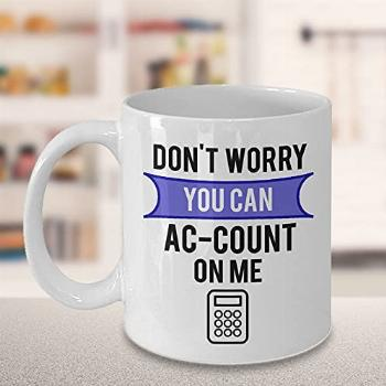 Don't Worry You Can Ac-Count On Me Funny Accountancy Gift