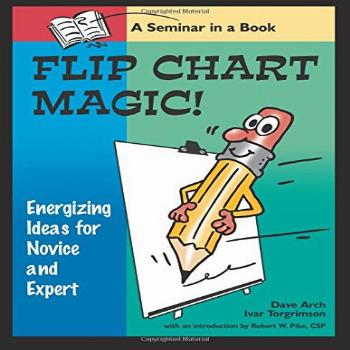 Flip Chart Magic 77 energizing ideas for novices and