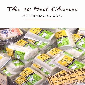 From goat Brie to wine-soaked toscano, here are our favorite cheeses at Trader Joe's.