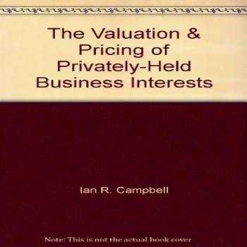 The Valuation & Pricing of Privately-Held Business Interests