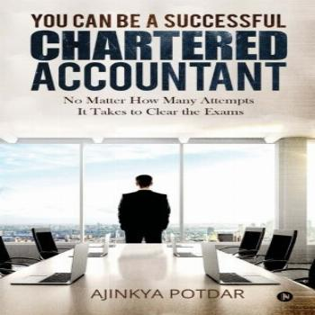You Can Be a Successful Chartered Accountant: No Matter How
